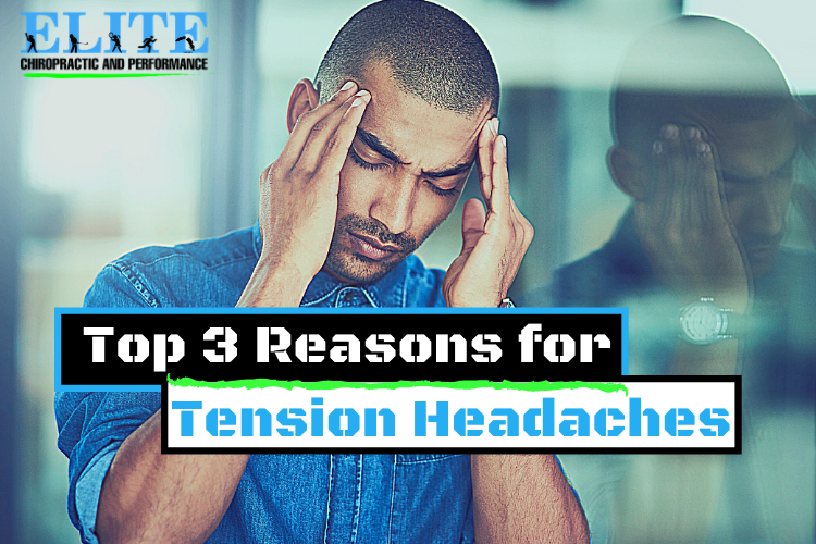 Blog Title Top 3 Reasons for Tension Headaches